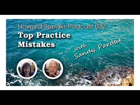 Top Practice Mistakes with Sandy Pardue Howard Speaks Podcast #32