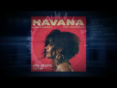Camila Cabello - Havana ft. Young Thug (Phil Phiera Remix) thumbnail