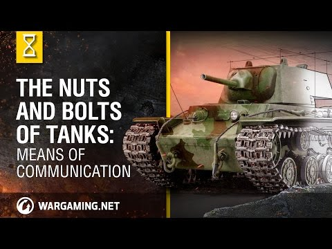 The Nuts And Bolts Of Tanks: Means Of Communication - World Of Tanks