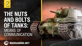 Gambar cover The Nuts and Bolts of Tanks: Means of Communication - World of Tanks