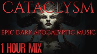 CATACLYSM | 1 HOUR of Epic Dark Dramatic Apocalyptic Hybrid Orchestral Music