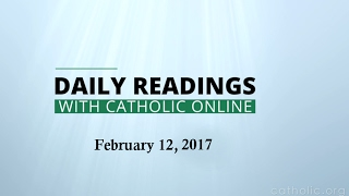 Daily Reading for Sunday, February 12th, 2017 HD