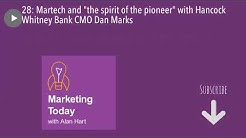 "28: Martech and ""the spirit of the pioneer"" with Hancock Whitney Bank CMO Dan Marks"