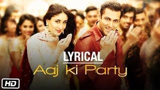 'Aaj Ki Party'  song with LYRICS - Mika Singh | Salman Khan, Kareena Kapoor | Bajrangi Bhaijaan