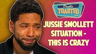 JUSSIE SMOLLETT SITUATION - THIS IS CRAZY