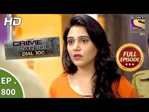 Crime Patrol Dial 100 - Ep 800 - Full Episode - 15th June, 2018