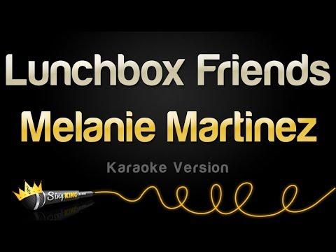 Melanie Martinez - Lunchbox Friends (Karaoke Version)