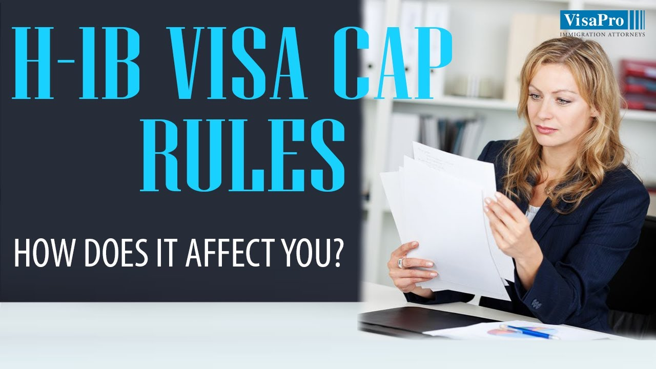 Visa Cap Rules for: H1B Visa, H1B1 Visa, H2B Visa, and H3 ...