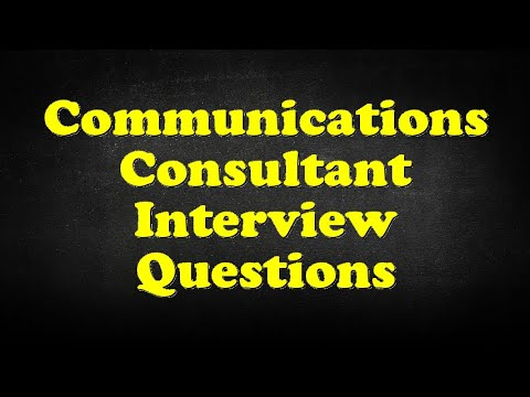 Communications Consultant Interview Questions