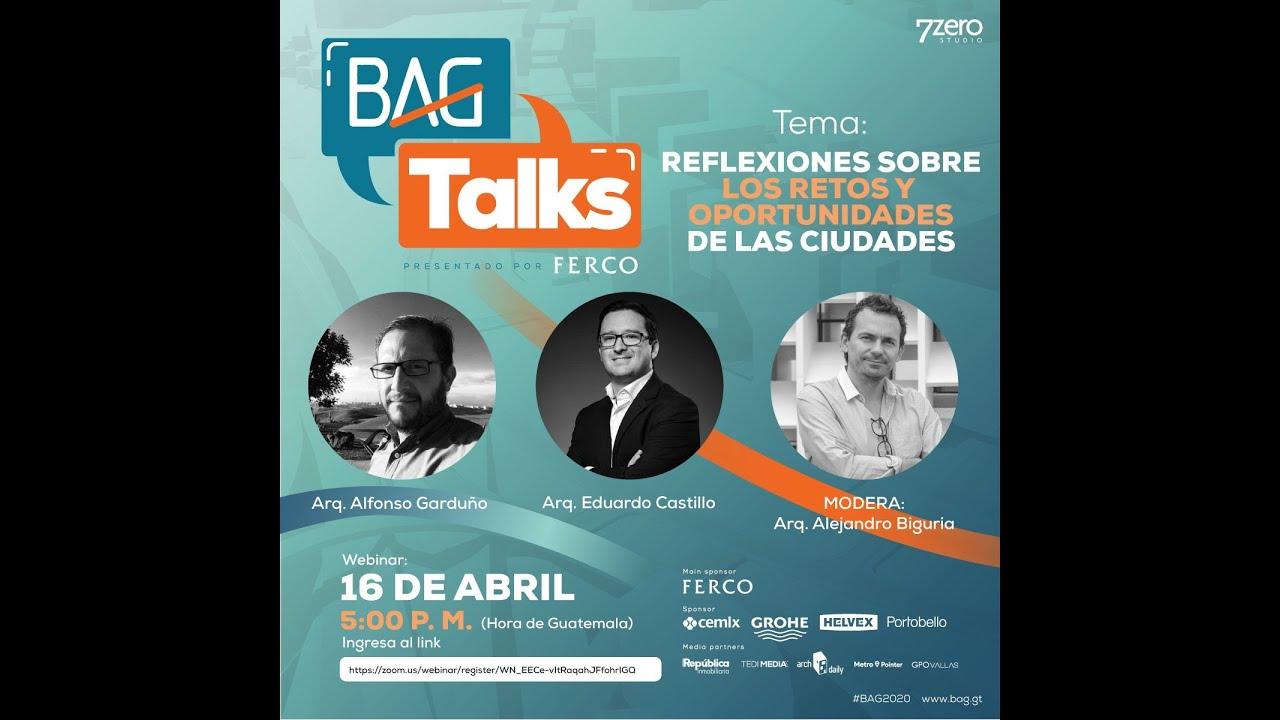 #BAGtalks - Episodio#5 - Alfonso Garduño & Eduardo Castillo
