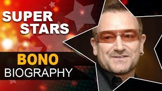 Bono Biography | Knighthood & Person of the Year | Unknown Facts of Irish Singer
