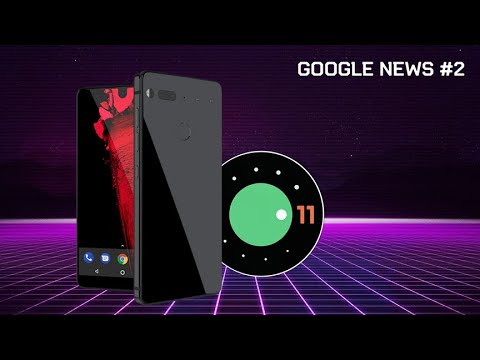 ESSINTIAL PHONE и ANDROID R | Google News#2
