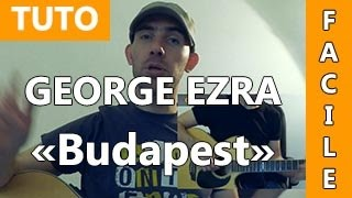 George Ezra - Budapest - TUTO Guitare