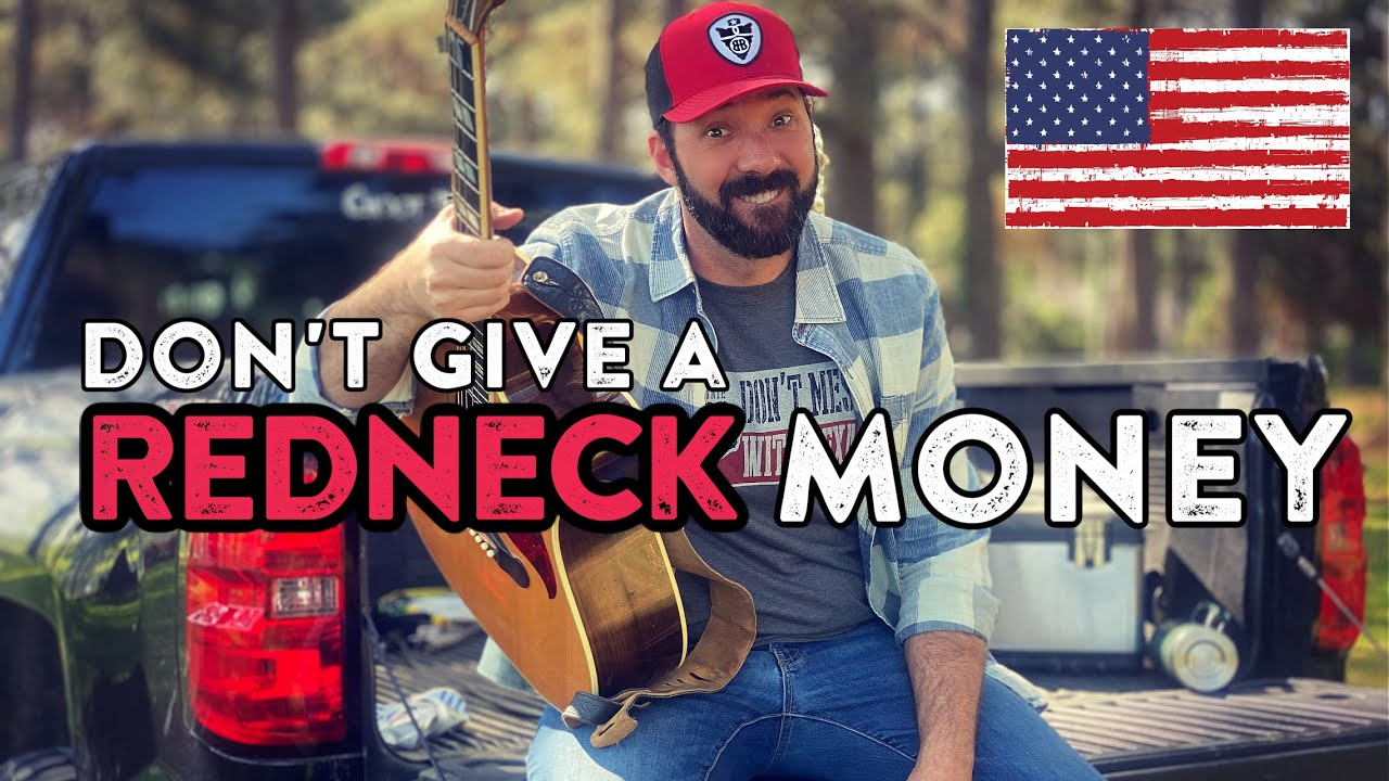 """""""Don't Give a REDNECK MONEY"""" 
