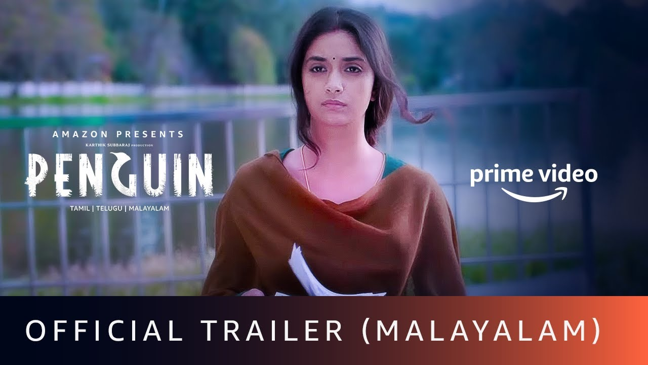 Penguin - Official Trailer (Malayalam) | Keerthy Suresh | Karthik Subbaraj | Amazon Prime Video