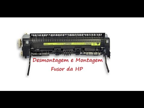 Desmontagem e Montagem completa do Fusor HP passo a passo