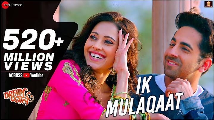 Ik Mulaqaat - Dream Girl | Ayushmann Khurrana, Nushrat Bharucha | Meet Bros Ft. Altamash F & Palak M