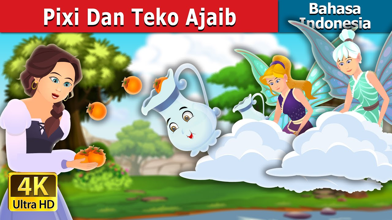 Pixi Dan Teko Ajaib | Pixi & The Magic Pitcher Story | Dongeng Bahasa Indonesia