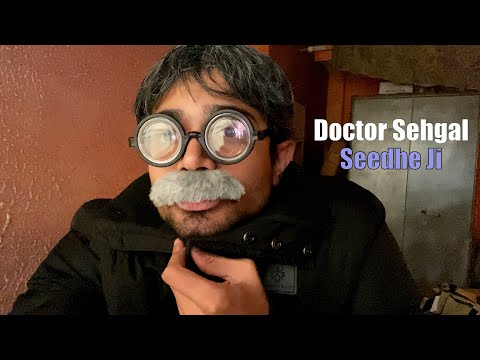 BB Ki Vines- | Doctor Sehgal- (Seedhe Ji) |