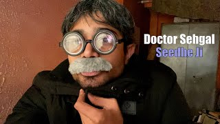 BB Ki Vines- | Doctor Sehgal- (Seedhe Ji) |