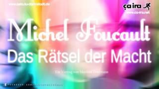 Michel Foucault: Das Rätsel der Macht - Ein Vortrag von Manfred Dahlmann (2014)