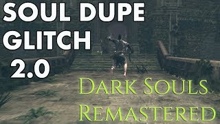 Dark Souls Remastered - SOUL DUPLICATION GLITCH 2.0 (New Method)
