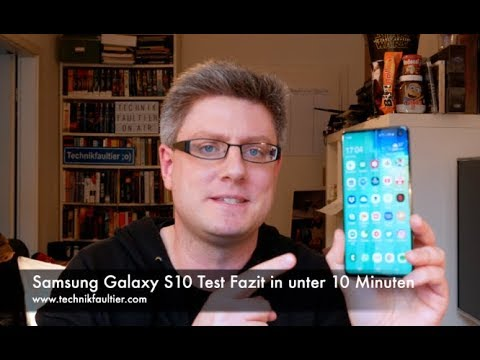 Samsung Galaxy S10 Test Fazit in unter 10 Minuten