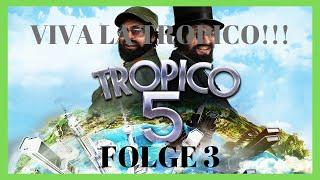 TROPICO 5 [HD] #003 - El Presidente heißt Sie Willkommen! | Let's Play Tropico 5