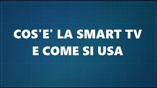 Cos'è la Smart TV e come si usa