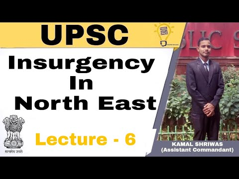 Internal Security-Lecture 6 Insurgency In North-East
