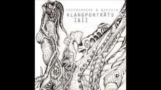 ECSTASPHERE & APHEXIA - Klangporträts I (Full EP)