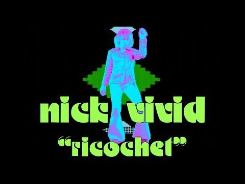 Nick Vivid - Ricochet (Official Music Video)