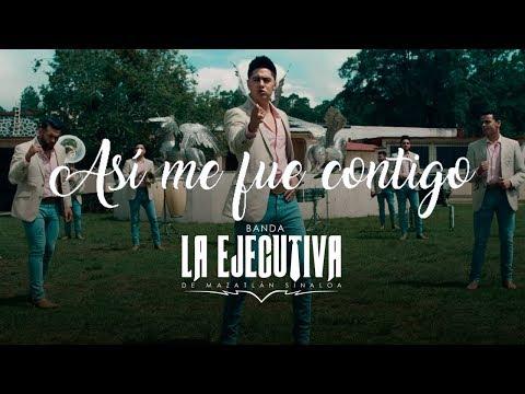 Banda La Ejecutiva -  Así Me Fue Contigo (Video Oficial)