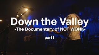 スペースシャワーTV『DMZ』Down the Valley -The Documentary of NOT WONK- トレイラー