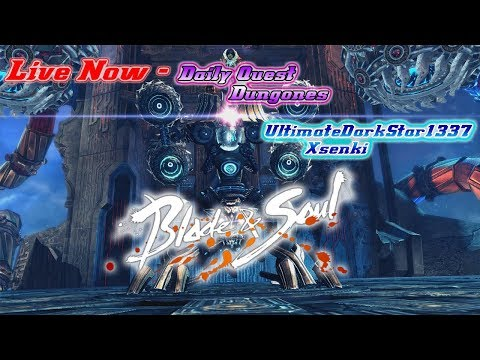Blade and Soul HM 16 BM- Daily Dungeons and VT and SK later Tonight!