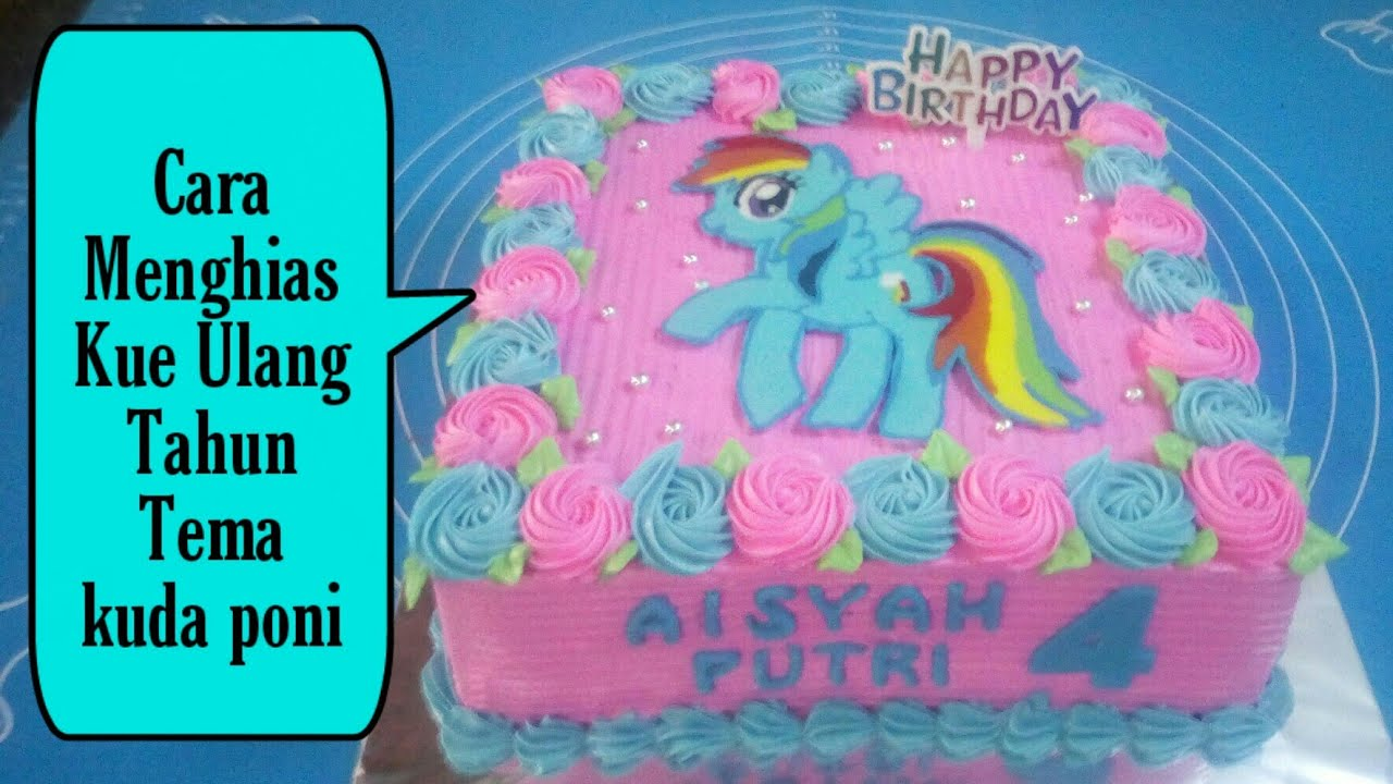 Kue Ulang Tahun Anak Perempuan Tema Kuda Poni Youtube