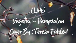 Vagetoz - Penyesalan Cover By : Treza (Lirik)