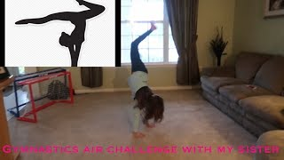 Gymnastics Air Challenge With My Sister