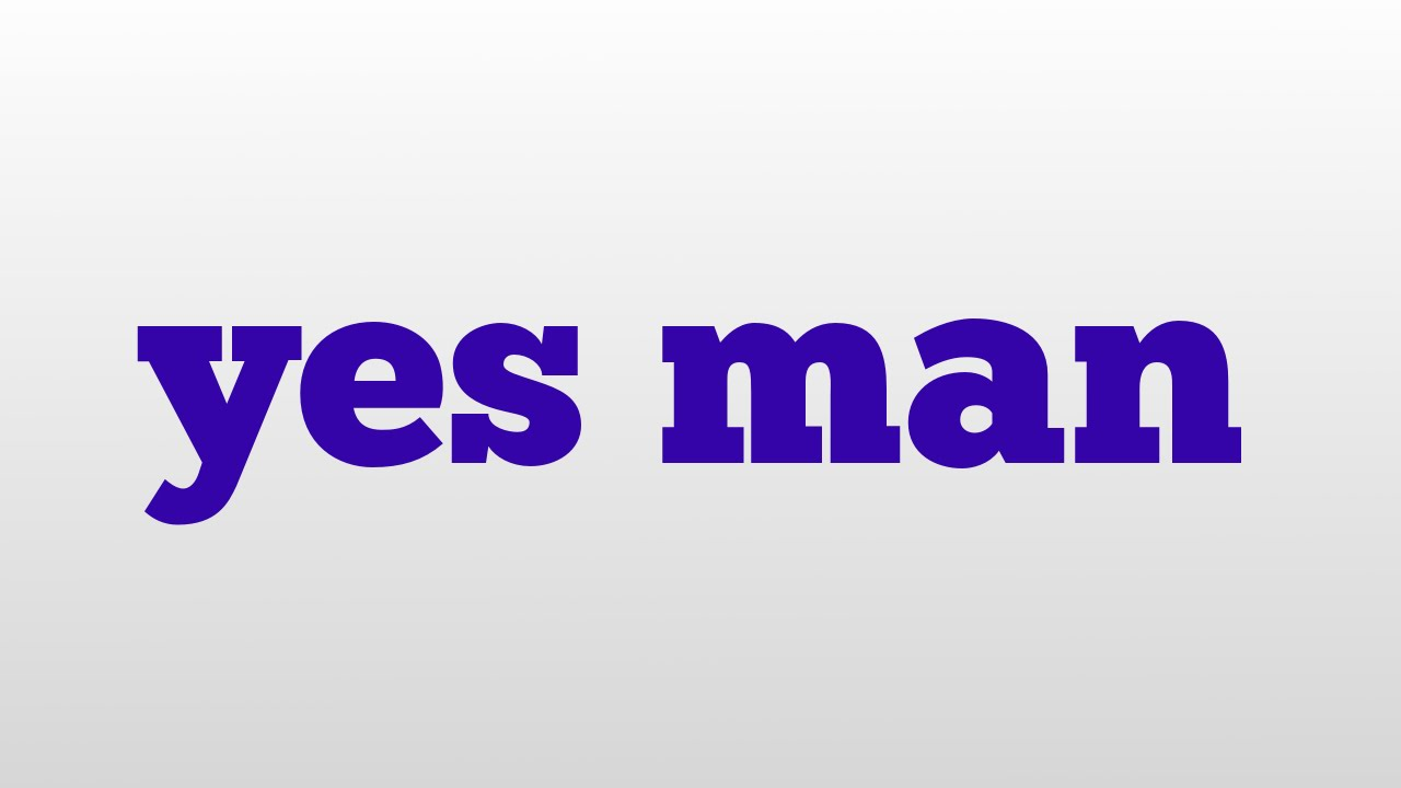 yes man meaning and pronunciation youtube