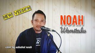 Noah - Wanitaku | Cover Lagu Indonesia Terbaik Terbaru Terpopuler (Video Lirik)