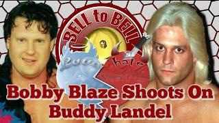 LOVE/HATE: Bobby Blaze Shoots on Buddy Landel