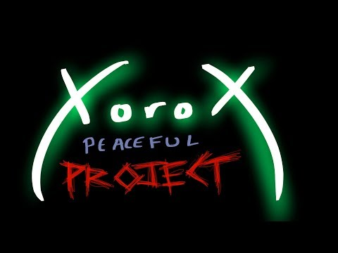 XoroX - Peaceful Project (Official Upload)