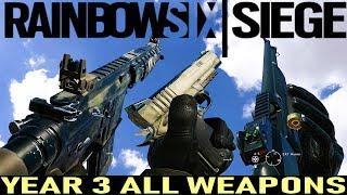 Rainbow Six Siege - YEAR 3 All Weapons
