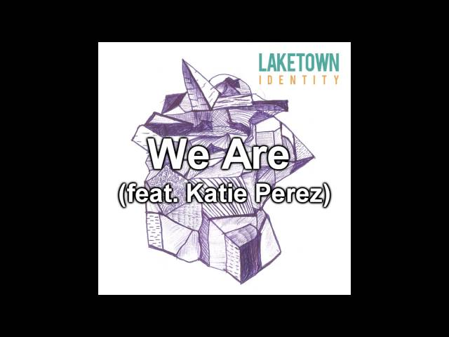 We Are (feat. Katie Perez) - Lake Town