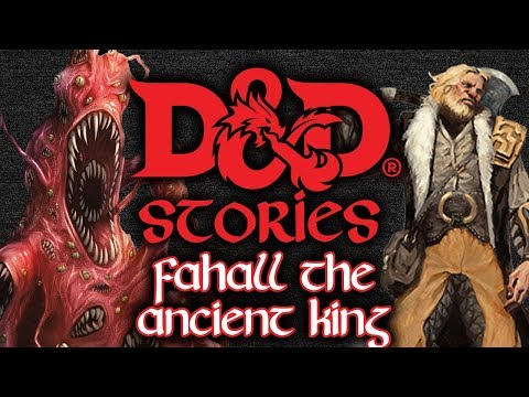 D&D Stories: Fahall the Ancient King