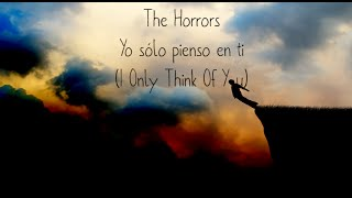 The Horrors - I Only Think Of You (Sub Español)