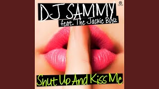 Shut Up And Kiss Me (Extended Mix)