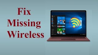 Wireless adapter Missing From Device Manager!! Fix - Howtosolveit