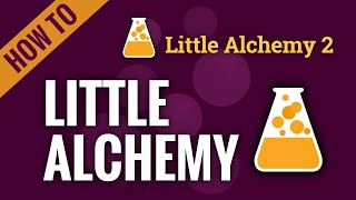 How to make LIṪTLE ALCHEMY in Little Alchemy 2