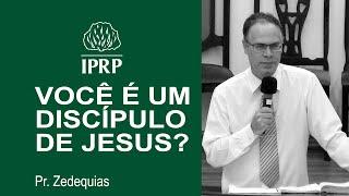 Você é discípulo de Cristo? - Pr. Zedequias